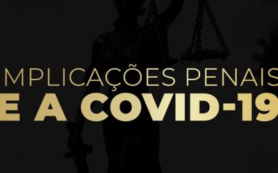 Implicações penais e a COVID-19