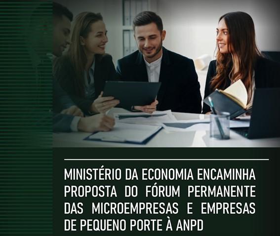 Ministério da Economia encaminha proposta do Fórum Permanente das MPES à ANPD